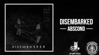 Disembarked - Abscond