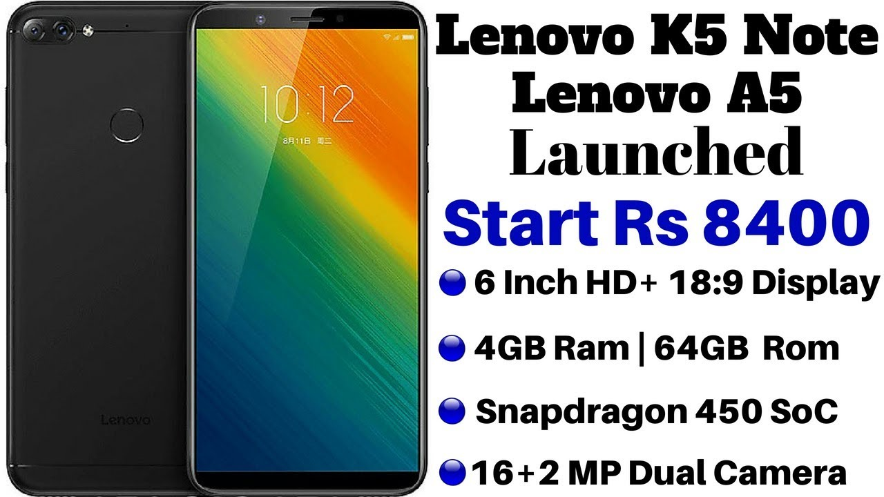Lenovo A5 And Lenovo K5 Note (2018) With 18:9 Displays Launched |  Price,Specifications,Details
