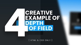 CSS Depth Of Field | 4 Creative Example Using Html & CSS Only