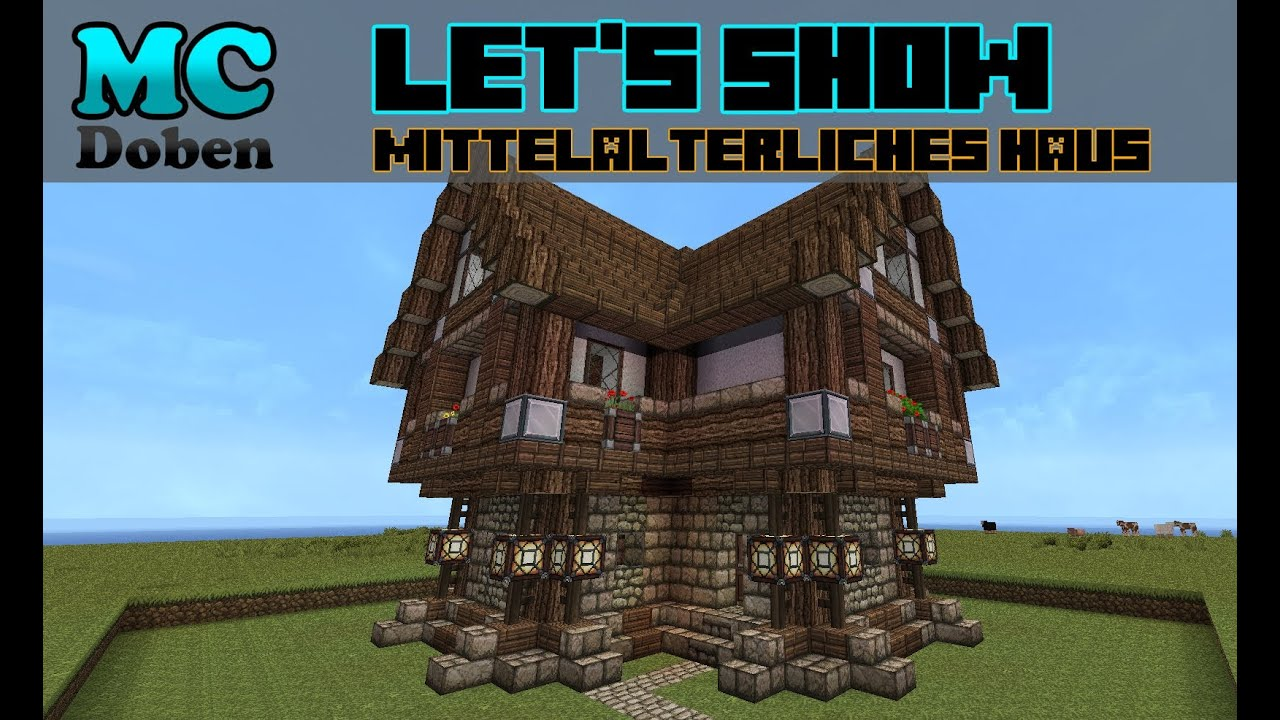 How To Find Blueprints Of Your House Minecraft Mittelalter Let S Show 2013 Mittelalterliche