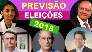 PREVISÃO ELEIÇÕES 2018 -  REVELA QUEM SERÁ ELEITO:  JAIR BOLSONARO, CIRO GOMES, MARINA E OUTROS  ??