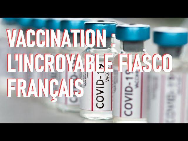 Vaccination : l'incroyable fiasco français