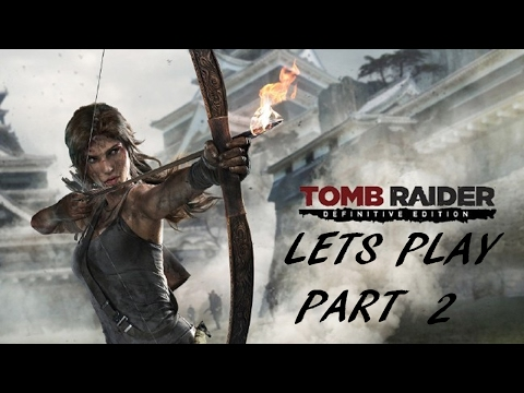 Tomb Raider Definitive edition Let's Play - Part 2 |