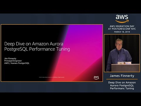 Deep Dive on Amazon Aurora PostgreSQL Performance Tuning