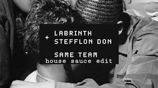 Labrinth feat. Stefflon Don - Same Team (House sauce edit)