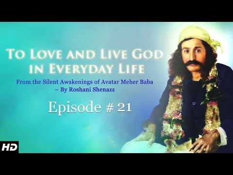 Episode 21   Meher Baba – Love & Live God by Roshani Shenazz