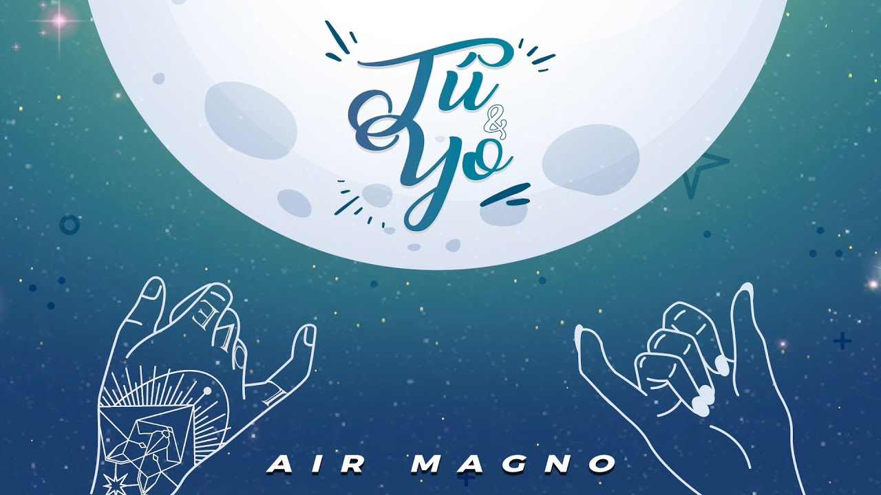 Air Magno - Tú y yo (Lyric Video/Letra)
