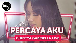 Download lagu PERCAYA AKU - CHINTYA GABRIELLA LIVE