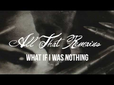 All That Remains What If I Was Nothing Piano And Lyrics