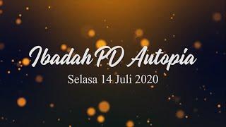 Ibadah PD Autopia | Selasa, 14 juli 2020