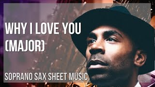 EASY Soprano Sax Sheet Music: How to play Why I Love You by MAJOR