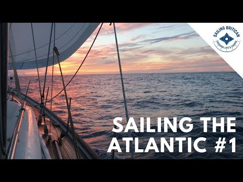 Sailing the Atlantic Ocean | Sailing Britican #7