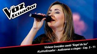 "Viviana González cantó ""Ángel de luz"" - La Voz Ecuador - Audiciones a ciegas - Cap. 3 - T1"