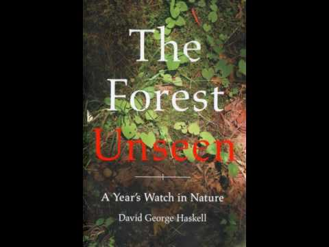 David George Haskell  The Forest Unseen Book