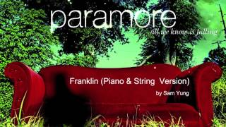 Franklin (Piano & String Version) - Paramore - by Sam Yung