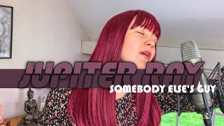 Somebody Else's Guy cover - Jocelyn Brown | Jupiter Ray | Lockdown Session