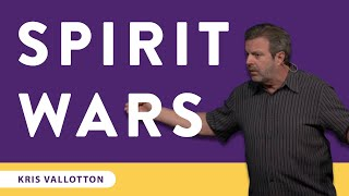Kris Vallotton - Spirit Wars