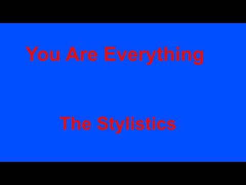 You Are Everything -  The Stylistics - with lyrics