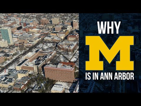 Why The University Of Michigan Is In Ann Arbor
