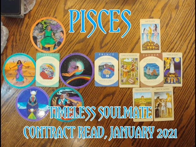 PISCES: TIMELESS ROMANTIC SOULMATE READ = A STORYTELLER & A FATHER CONTRACT = JANUARY 2021