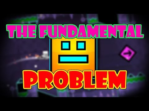 The Fundamental Problem with Geometry Dash