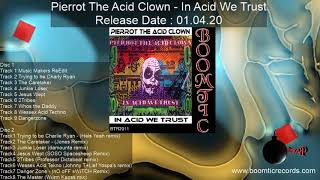 Pierrot The Acid Clown   In Acid We Trust