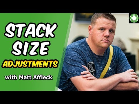 Stack Size Adjustments In Tournament Play By Matt Affleck
