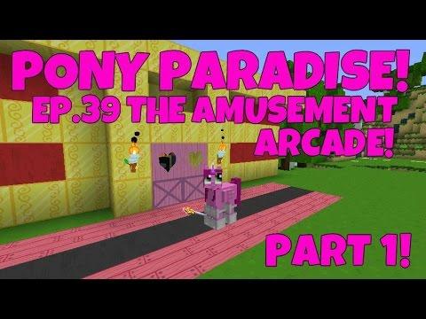 Pony Paradise! Ep.39 The Amusement Arcade! Part 1 | Amy Lee33 | Mine Little Pony