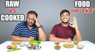 RAW vs COOKED FOOD EATING CHALLENGE | Raw Vs Cooked Food Eating competition | Food Challenge