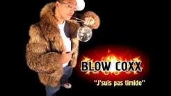 Blow cox - J'suis pas timide