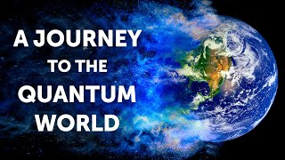 What Would a Journey to the Quantum World Like Be