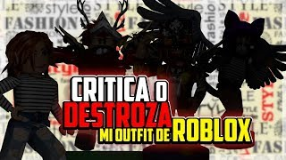 Criticizing Outfits from our Subscribers Criticize or destroy my roblox outfit