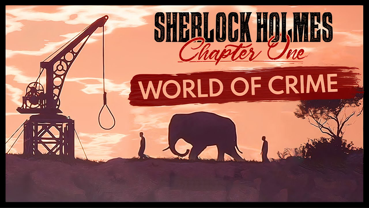 Sherlock Holmes Chapter One - World of Crime Trailer