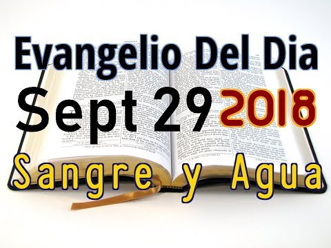 Evangelio del Dia- Sabado 29 Septiembre 2018- La Providencia de Dios- Sangre y Agua