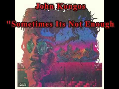 John Kongos  Sometimes Its Not Enough