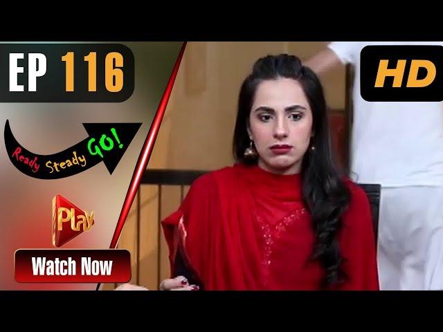 Ready Steady Go - Episode 116 | Play Tv Dramas | Parveen Akbar, Shafqat Khan | Pakistani Drama