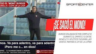 ¡ENLOQUECIÓ EL MONO! Así vivió Germán #Burgos el empate 2-2 entre #Newells y #AtléticoTucumán