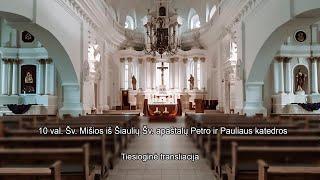 Šv. Mišios iš Šiaulių Šv. apaštalų Petro ir  Pauliaus katedros