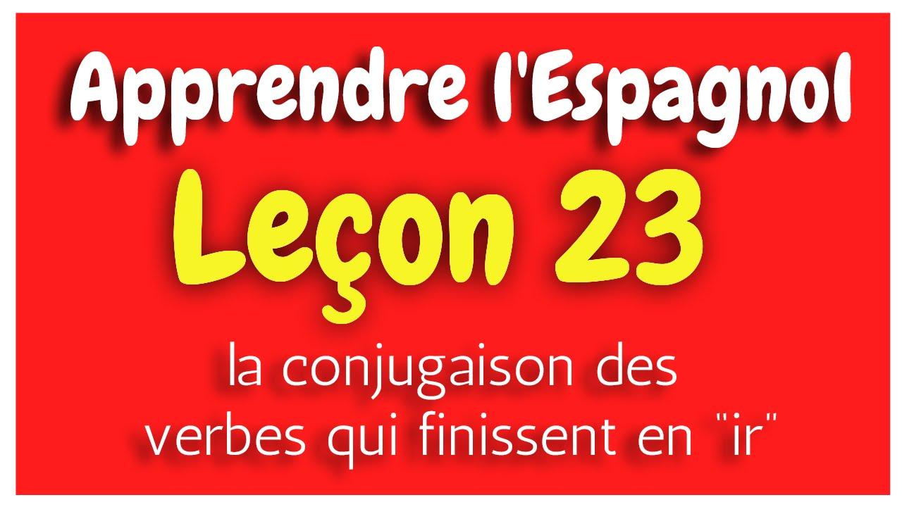 Apprendre L Espagnol Lecon 22 Conjugaison Des Verbes Hd Youtube