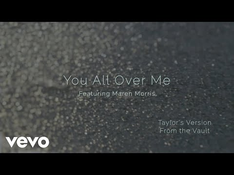 Taylor Swift ft. Maren Morris - You All Over Me (From The Vault) (Official Lyric Video)