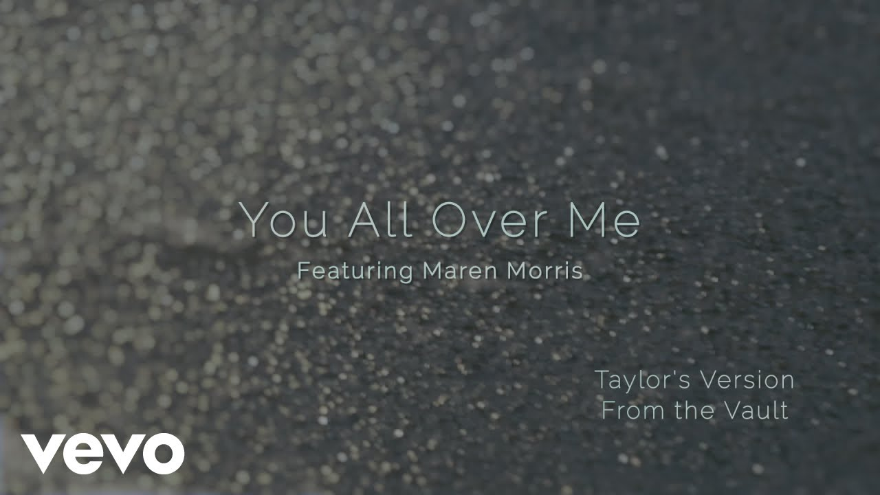 "Taylor Swift and Maren Morris Collab in ""You All Over Me"""
