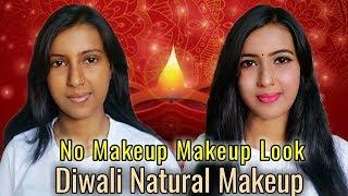 No Makeup Makeup Look    Diwali Glowing Natural Makeup Look