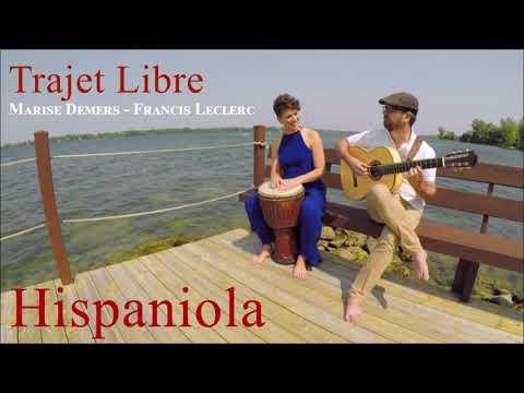 HISPANIOLA - Trajet Libre - Marise Demers & Francis Leclerc