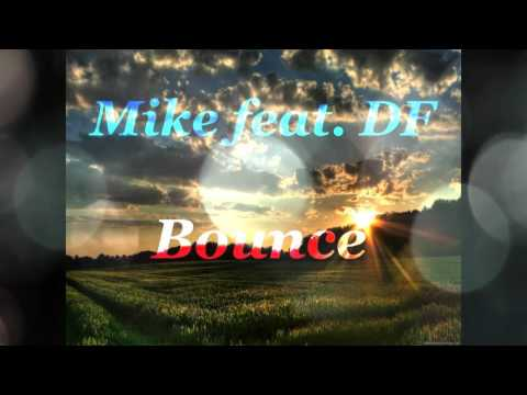 Mike feat. DF - Bounce
