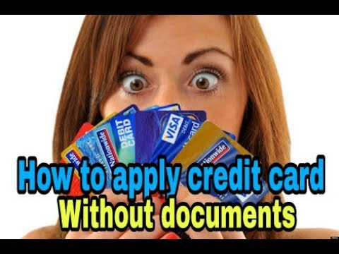 How To Apply Credit Card Ll Without Any Do Ents