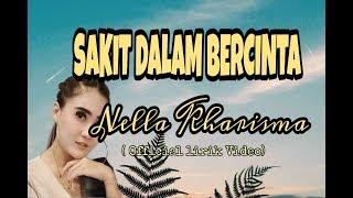 Gambar cover NELLA KHARISMA - SAKIT DALAM BERCINTA (OFFICIAL  LIRIK)