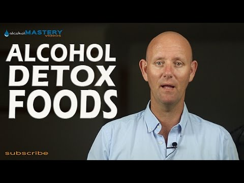 Alcohol Detox What foods should you be eating while you're detoxing from alcohol