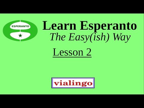 Learn Esperanto The Easy(ish) Way, Lesson 2