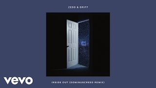 Zedd - Inside Out (Dominuscreed Remix/Audio) ft. Griff