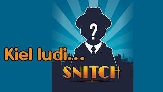 Kiel ludi… Snitch